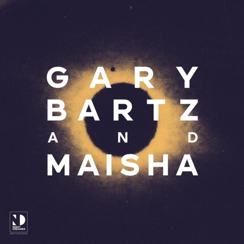 Gary Bartz  & Maisha - Night Dreamer Direct To Disc Sessions