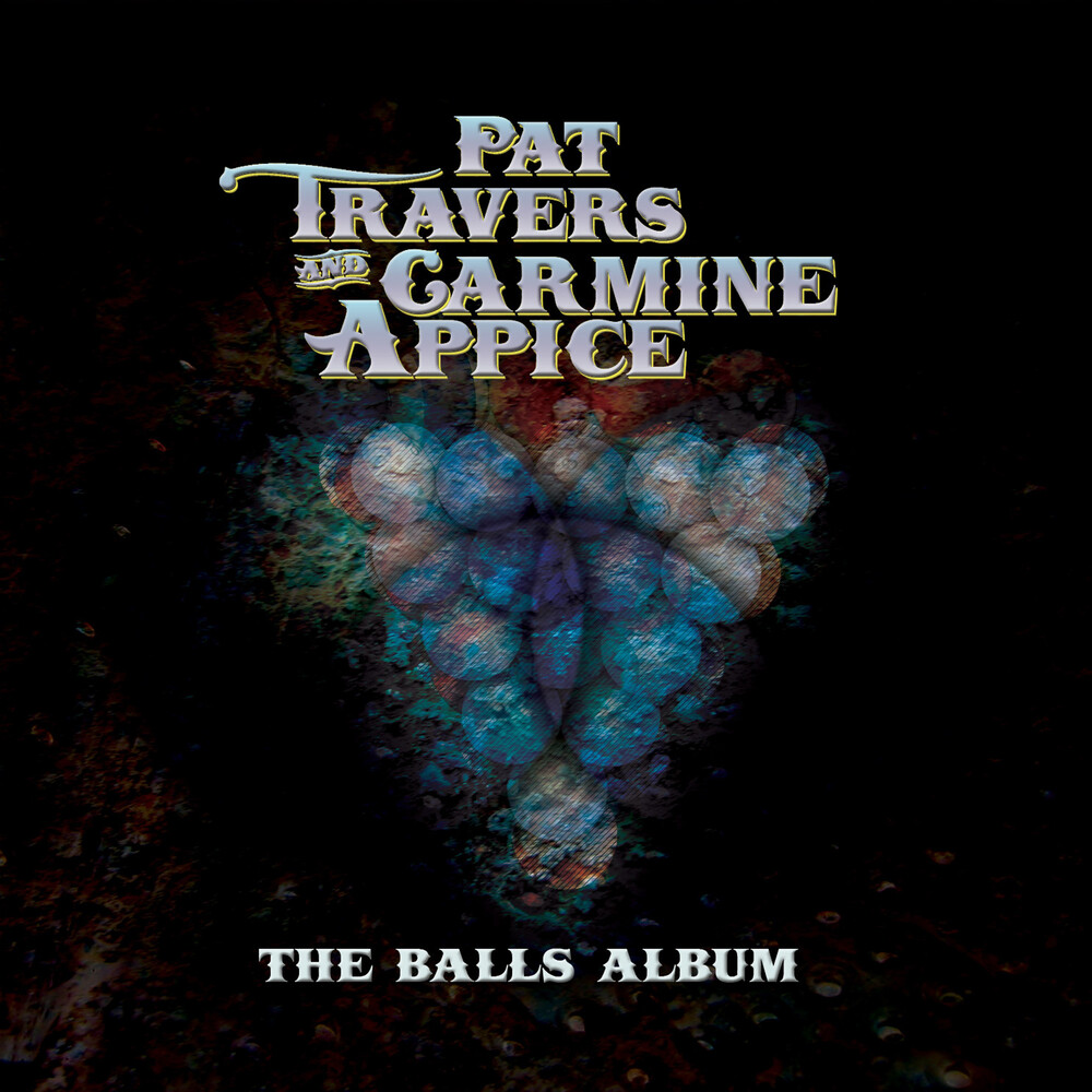Travers, Pat / Carmine Appice - The Balls Album