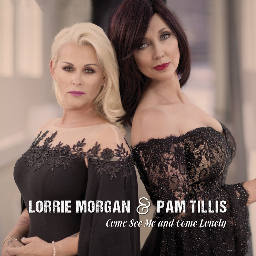 Lorrie Morgan  / Tillis,Pam - Come See Me & Come Lonely (Digipak Version)