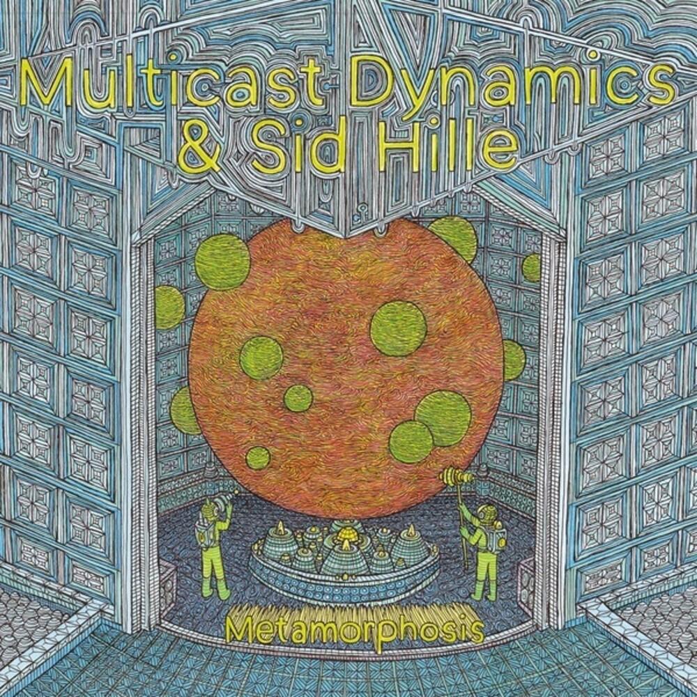 Multicast Dynamics & Sid Hille - Metamorphosis
