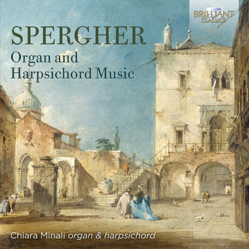 Chiara Minali - Spergher: Organ And Harpsichord Music