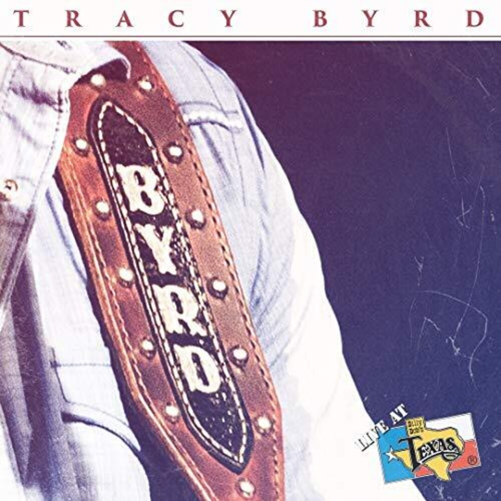 Tracy Byrd - Live At Billy Bob's Texas
