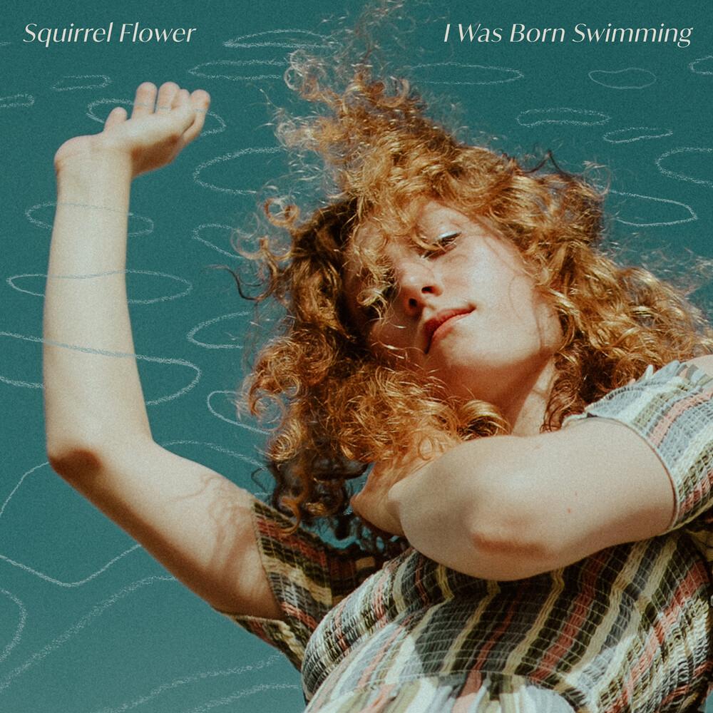 Squirrel Flower - I Was Born Swimming