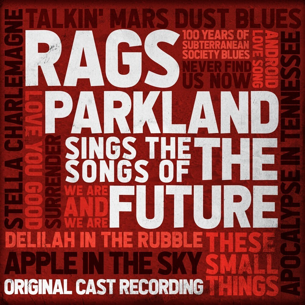 - Rags Parkland Sings the Songs of the Future (Original Cast Recording)