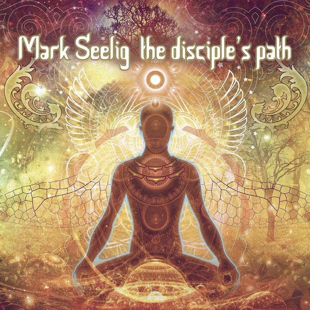 Mark Seelig - Disciple's Path [Digipak]