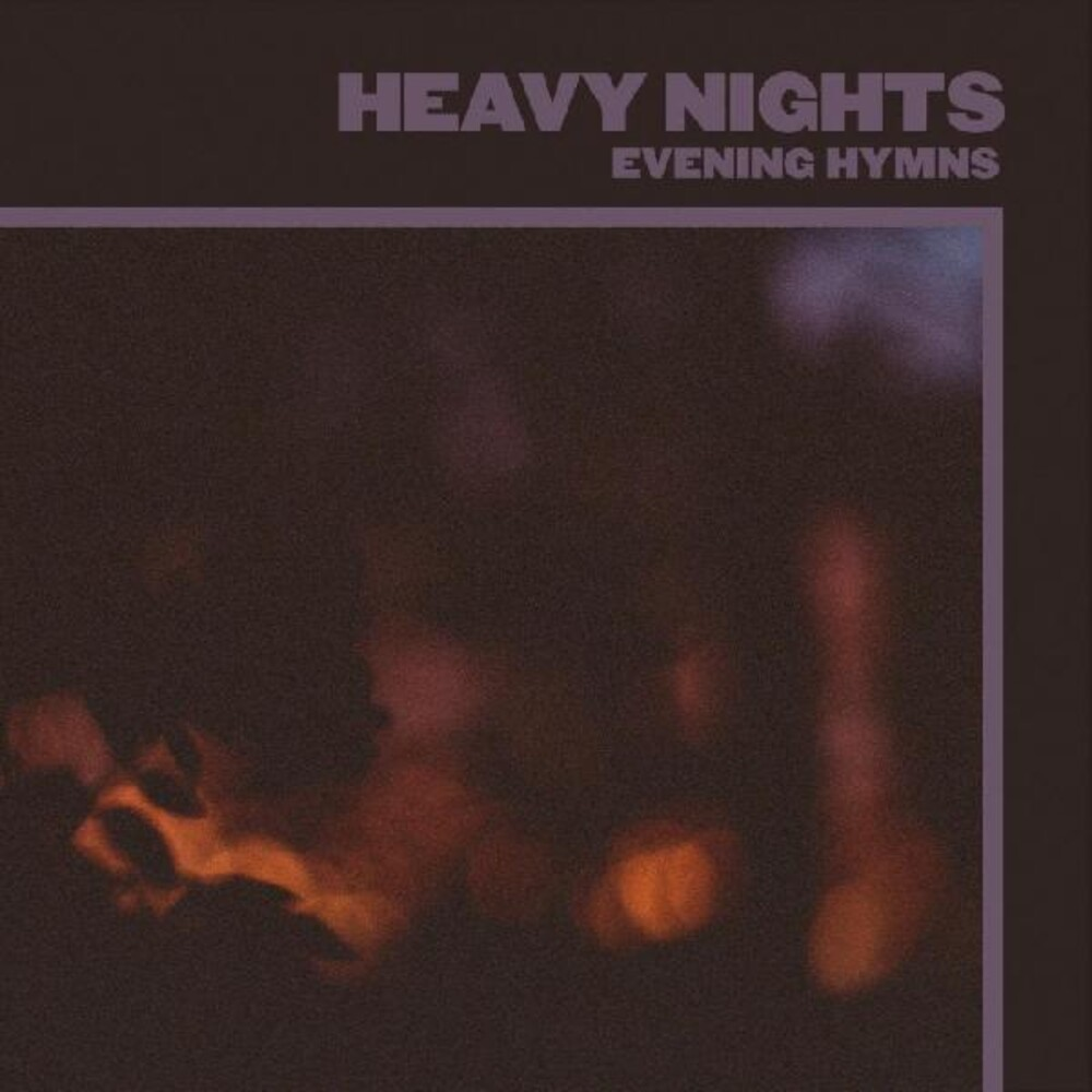 Evening Hymns - Heavy Nights (Aus)