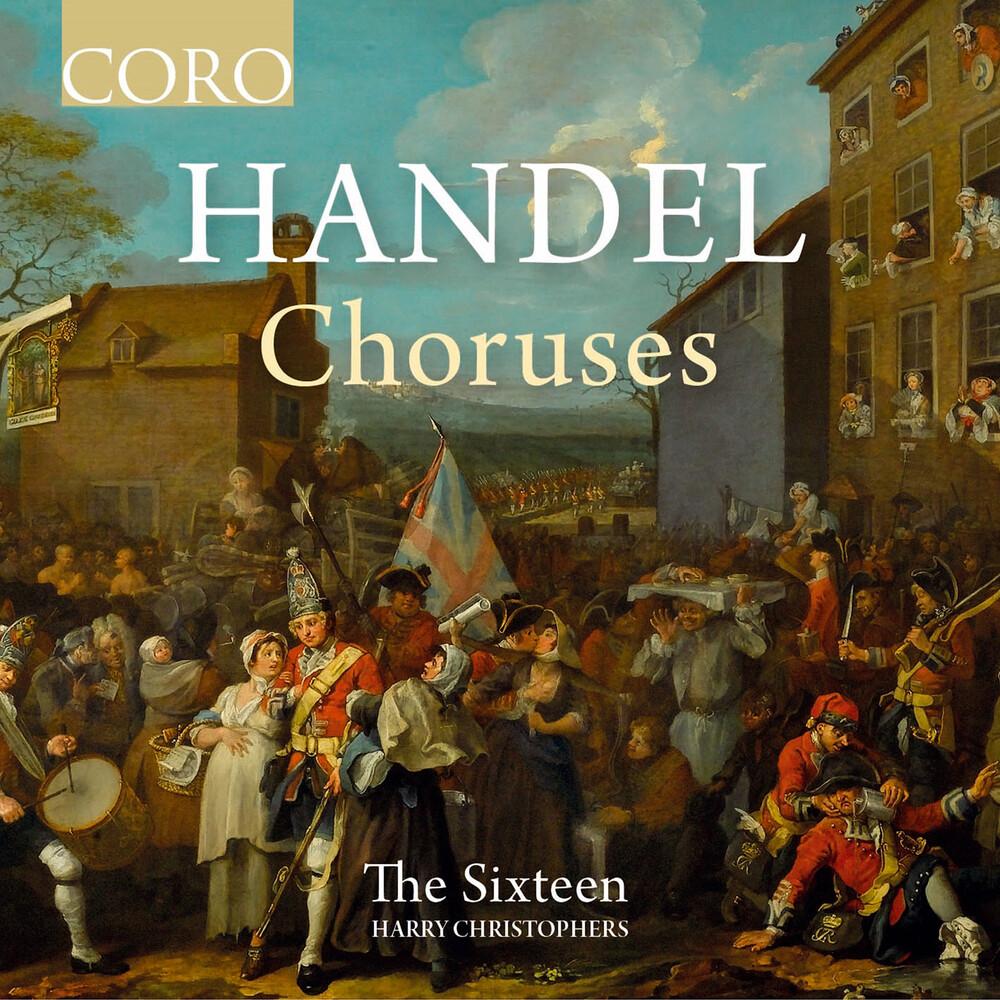 The Sixteen - Handel Choruses