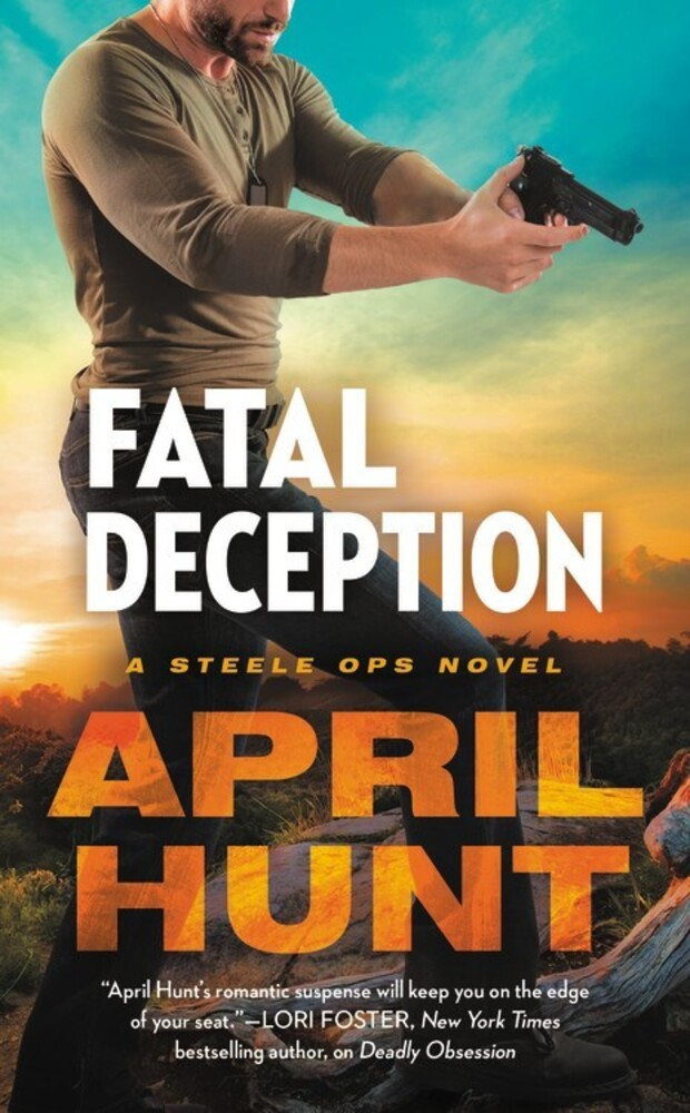 Hunt, April - Fatal Deception: Steele Ops Novel
