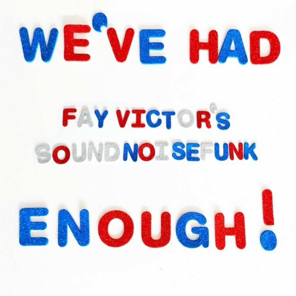 Fay Victors Soundnoisefunk - We've Had Enough