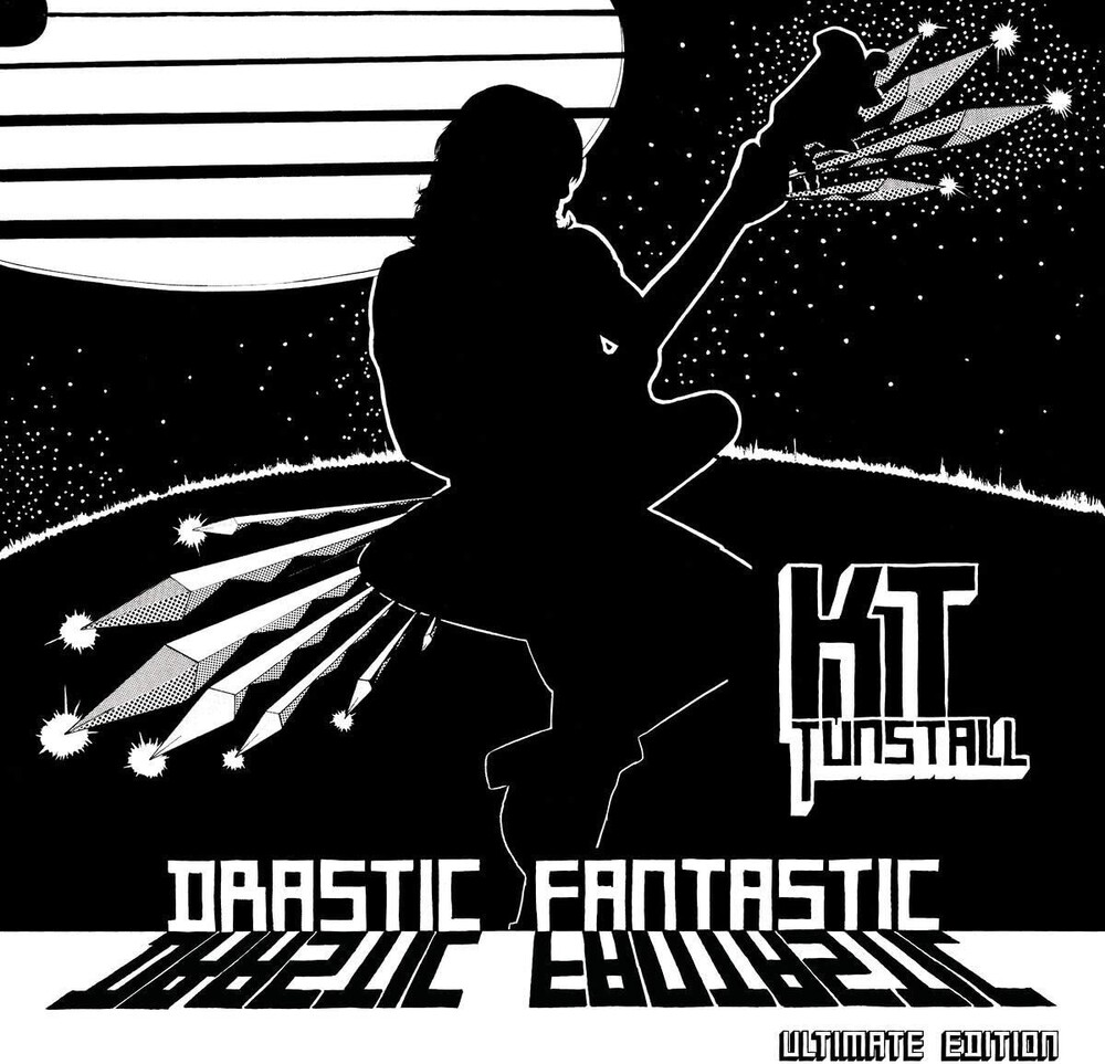 KT Tunstall - Drastic Fantastic: Ultimate Edition