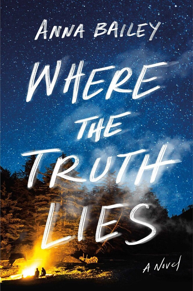 Bailey, Anna - Where the Truth Lies: A Novel