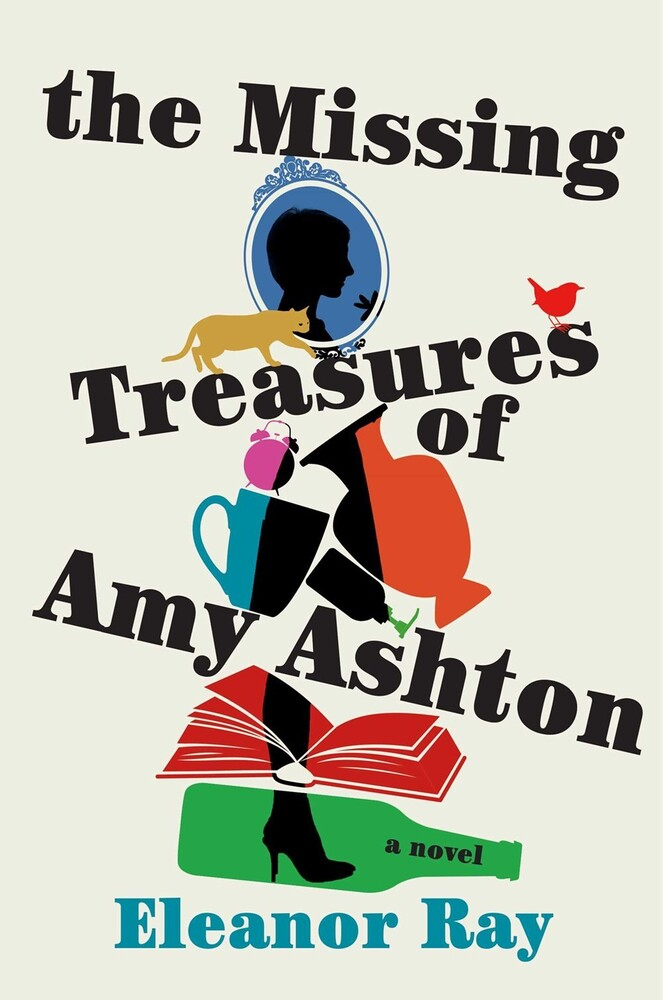 Ray, Eleanor - The Missing Treasures of Amy Ashton: A Novel