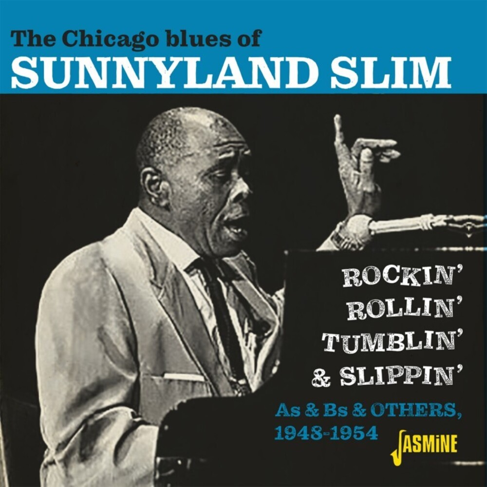 Sunnyland Slim - Chicago Blues Of Sunnyland Slim: Rockin', Rollin' Tumblin' & Slippin'- As & Bs & Others 1948-1954