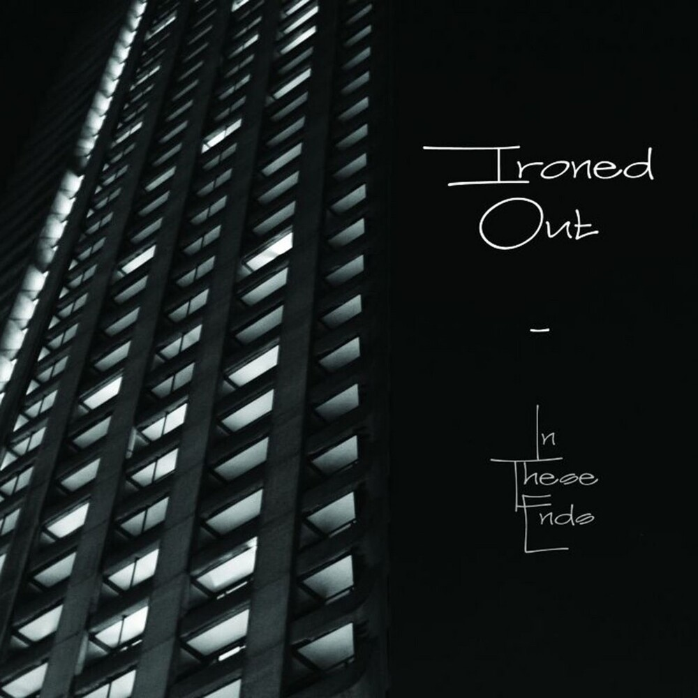 Ironed Out - In These Ends (Uk)