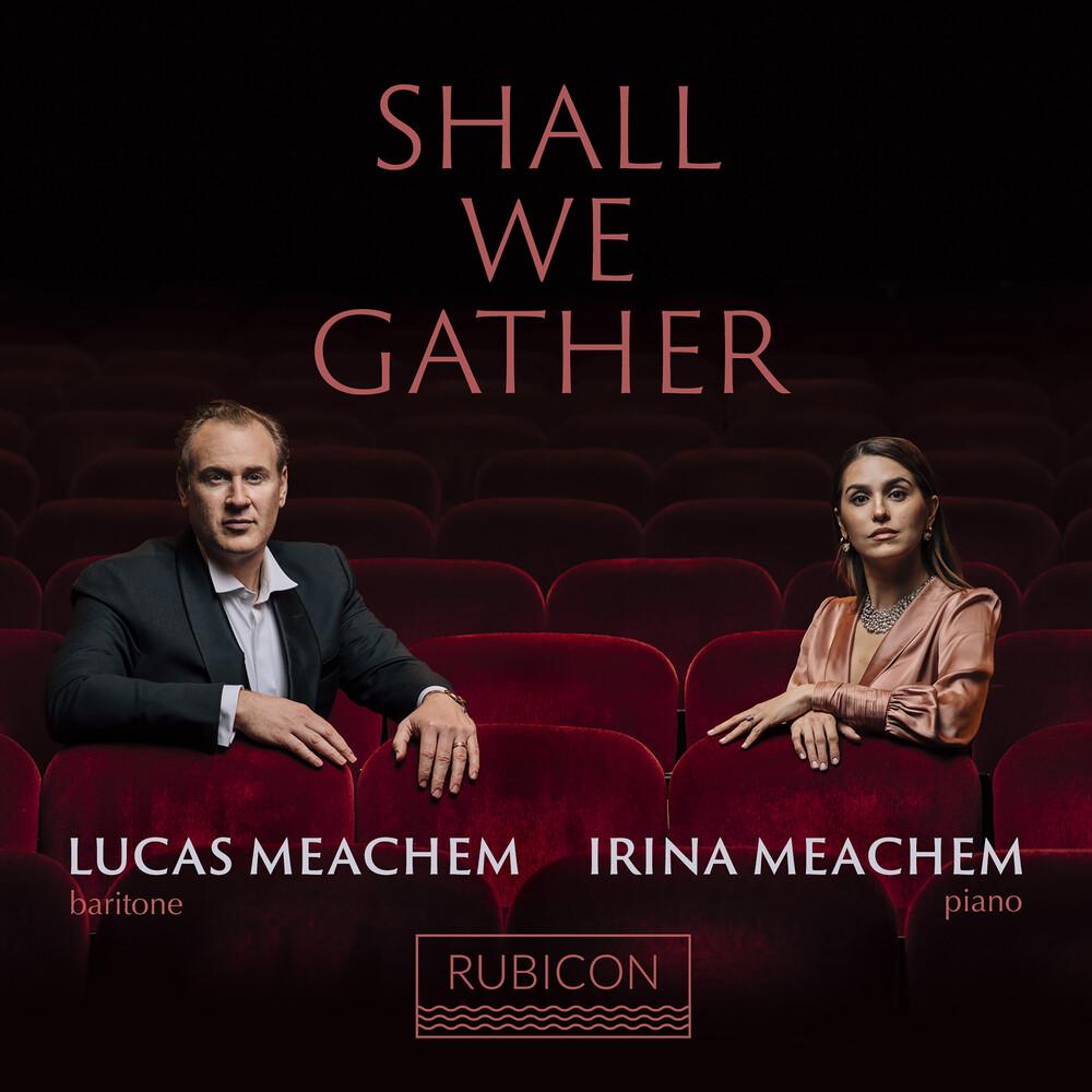 Lucas Meachem  & Irina - Shall We Gather