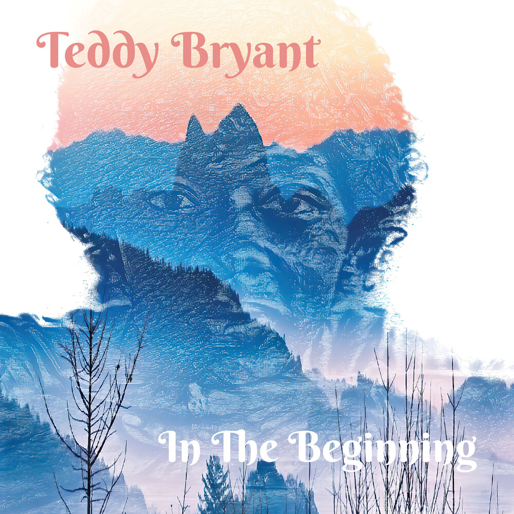 Bryant, Teddy - In the Beginning