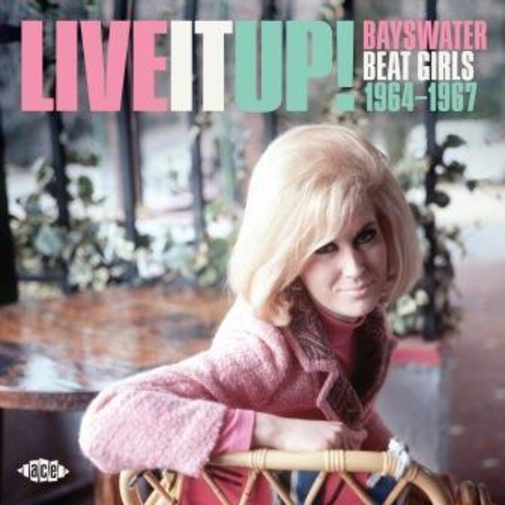 Live It Up Bayswater Beat Girls 1964-1967 / Var - Live It Up: Bayswater Beat Girls 1964-1967 / Var