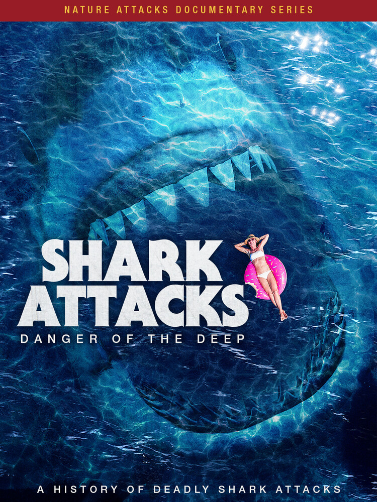 - Shark Attacks: Jaws Of The Deep
