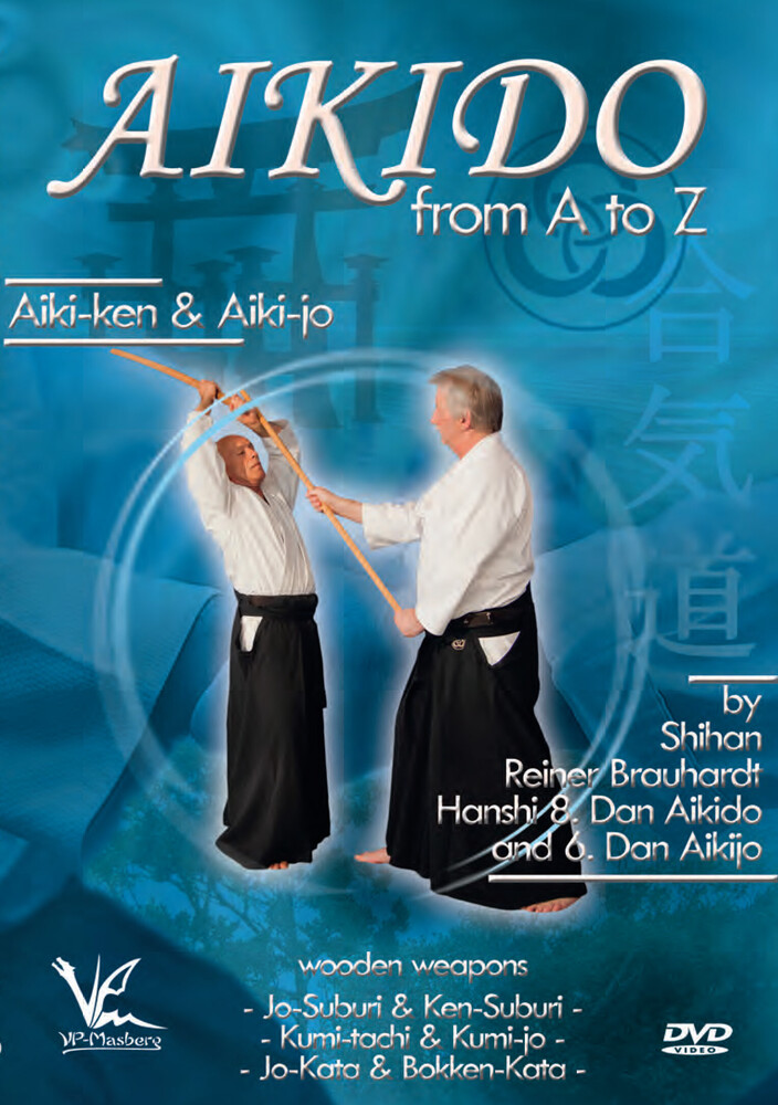- Aikido Basics From A To Z: Aiki-Ken & Aiki-Jo