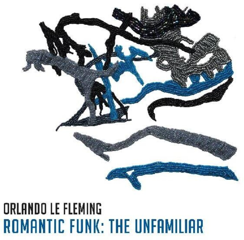 Le Orlando Fleming - Romantic Funk: The Unfamiliar