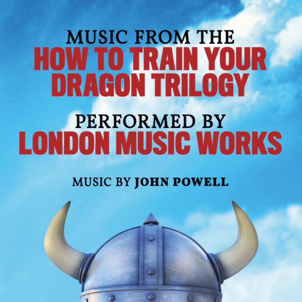 London Music Works Ltd - Music From The How To Train Your Dragon Trilogy (Original Soundtrack)