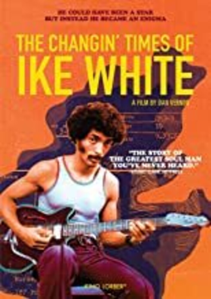 Changin Times of Ike White (2019) - The Changin' Times of Ike White