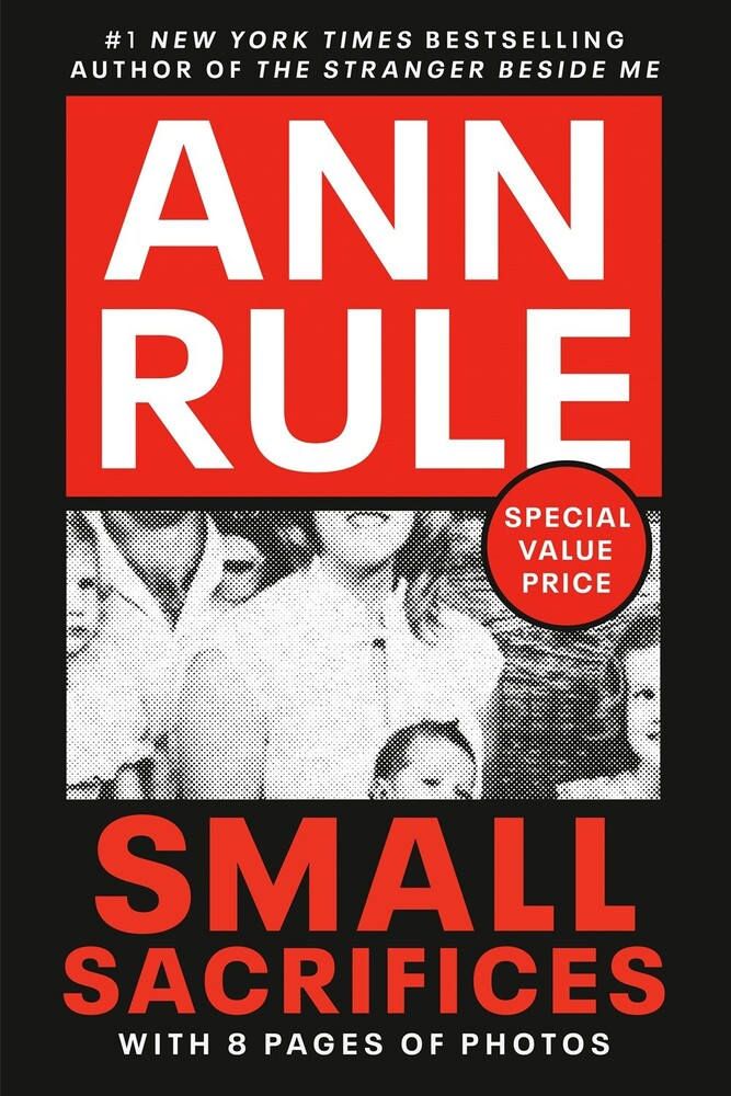 Rule, Ann - Small Sacrifices