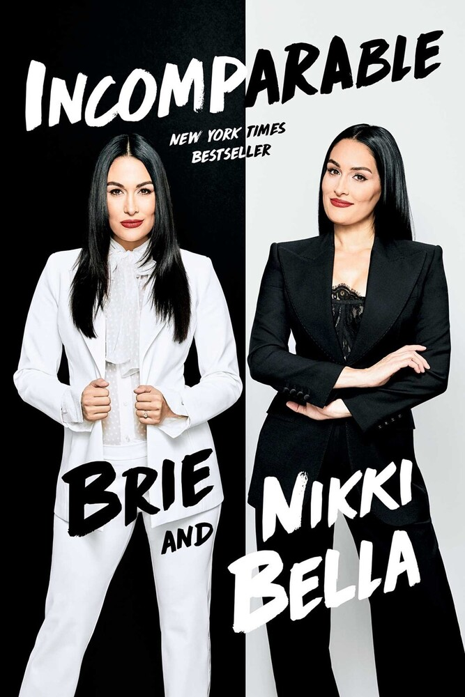 Bella, Brie / Bella, Nikki - Incomparable