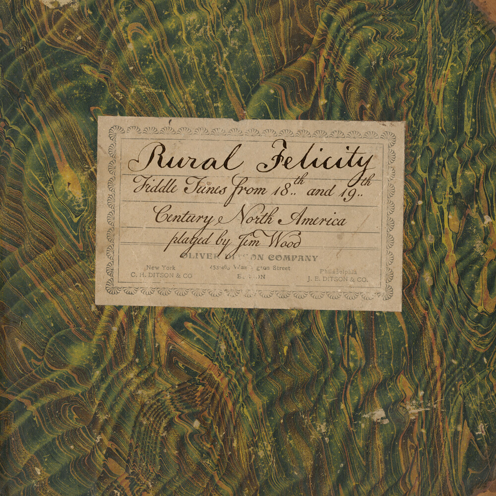 Wood & Hartford - Rural Felicity: Fiddle Tunes from 18th and 19th Century North America