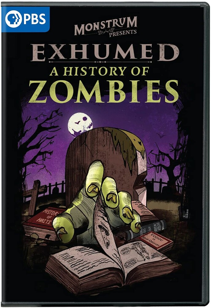 - Exhumed: A History Of Zombies