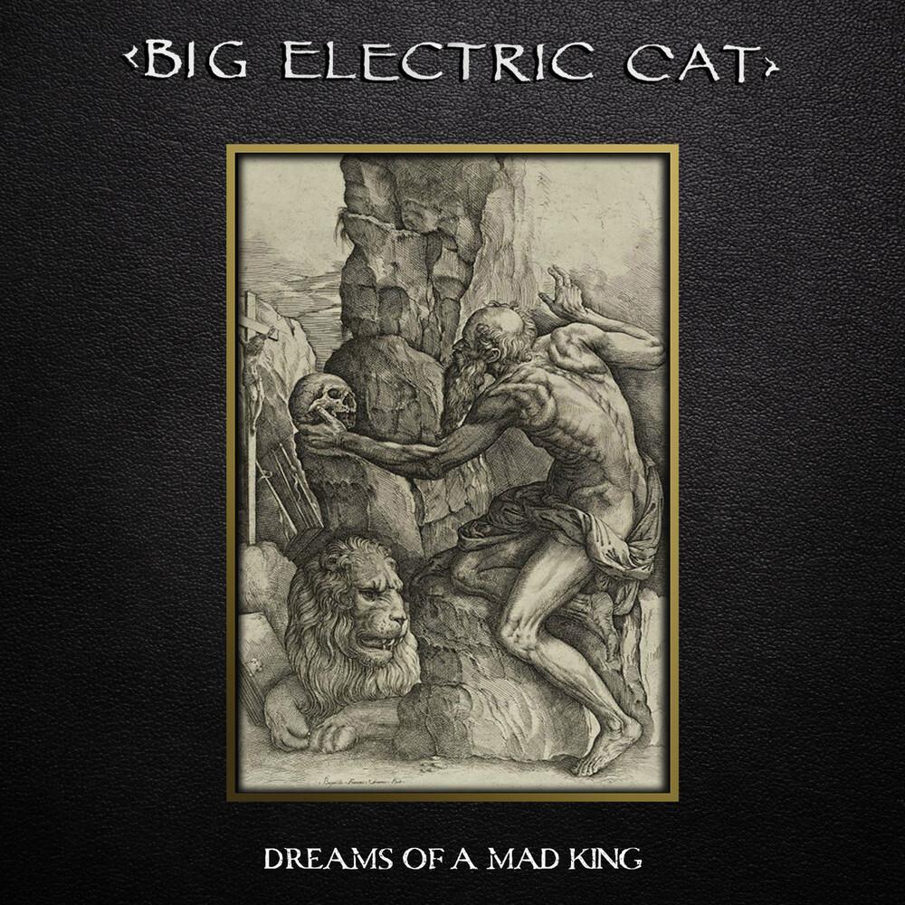 Big Electric Cat - Dreams Of A Mad King (Bonus Tracks) [Digipak] [Reissue]