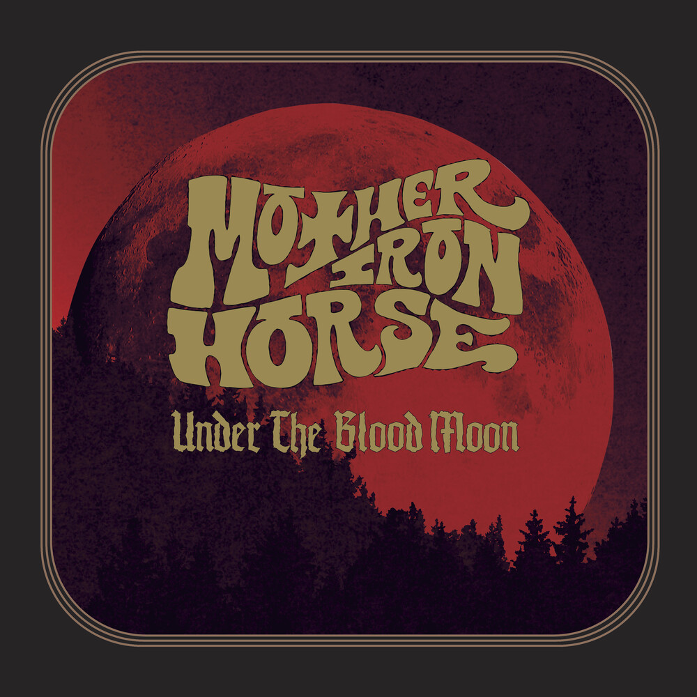 Mother Iron Horse - Under The Blood Moon