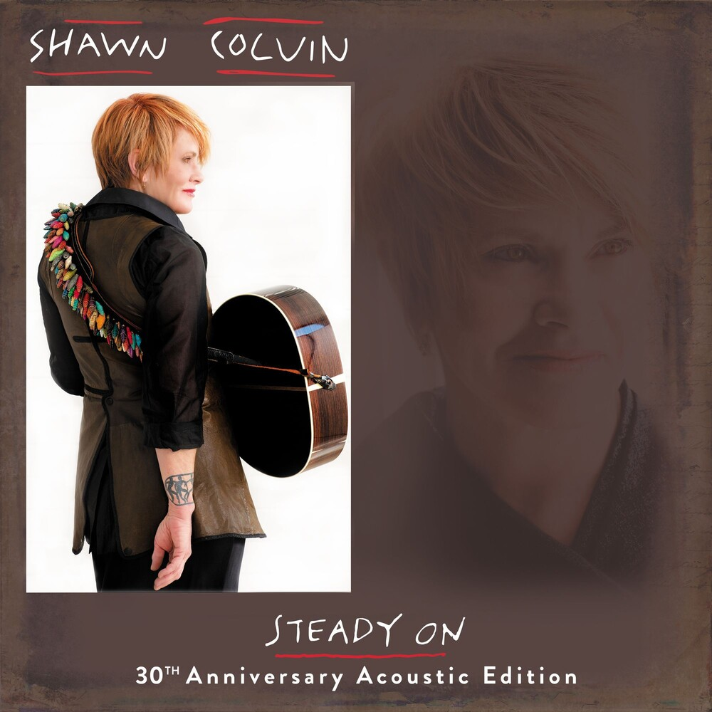 Shawn Colvin - Steady On (30th Anniversary Acoustic Edition)