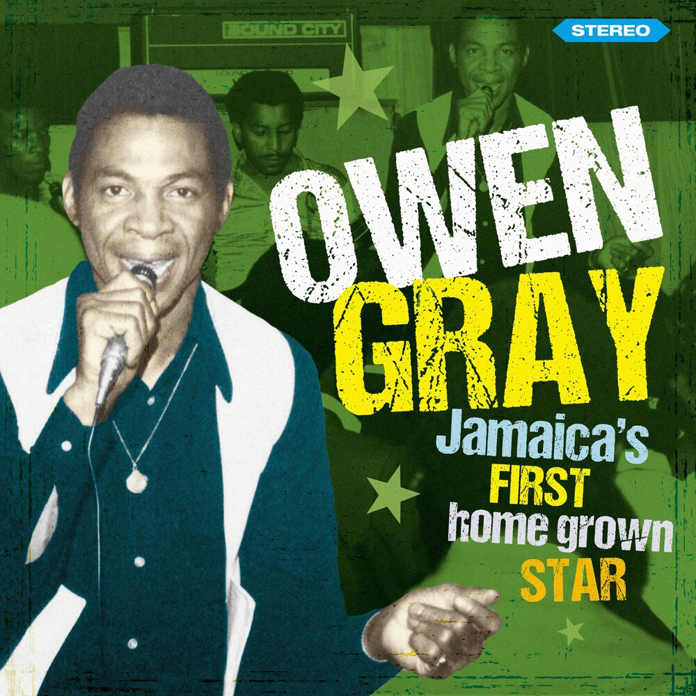 Owen Gray - Jamaica's First Homegrown Star: Storybook Revisited
