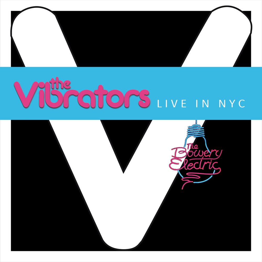 Vibrators - Live In Nyc (At Bowery Electric)