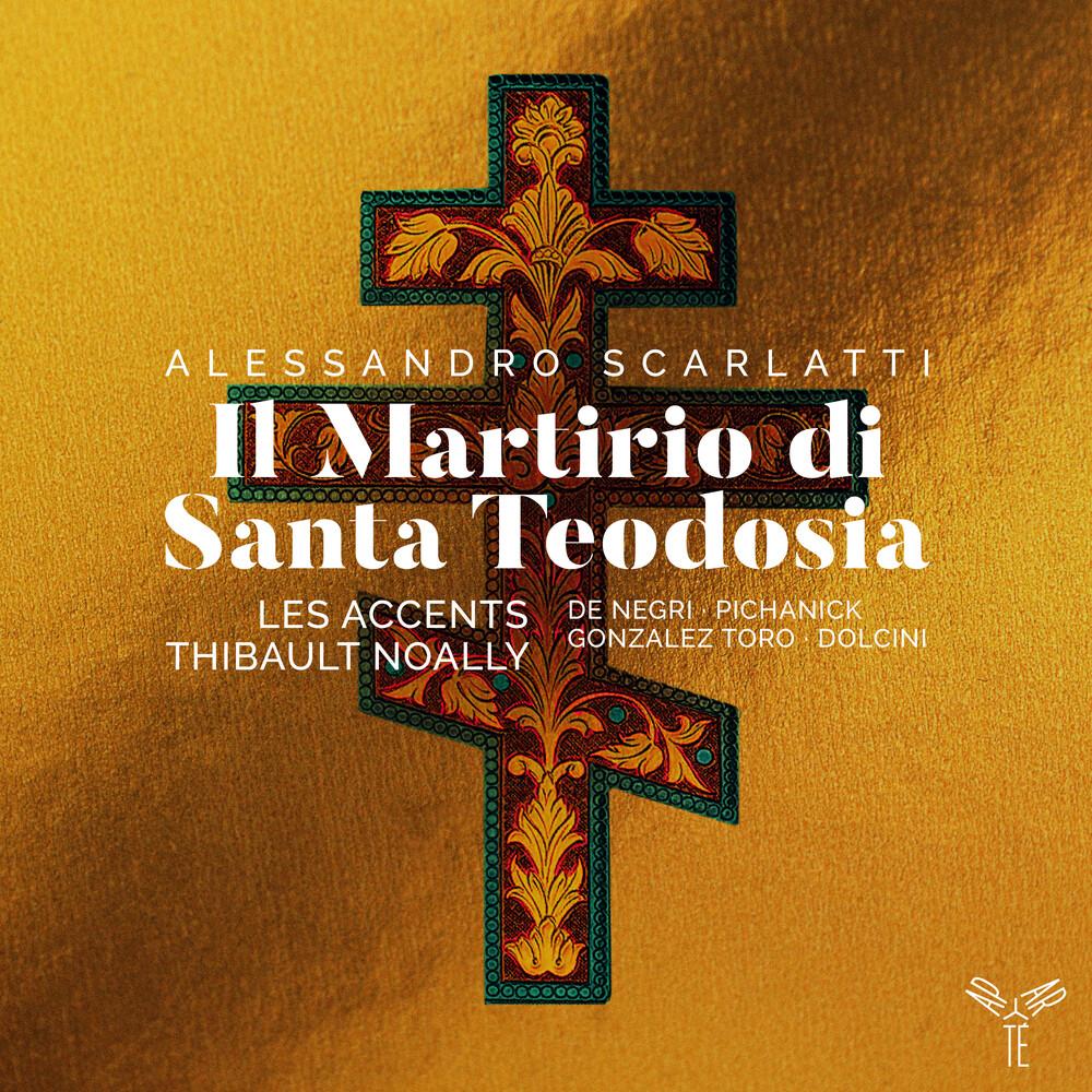 Les Accents / Thibault Noally - Scarlatti: Il Martirio Di Santa Teodosia