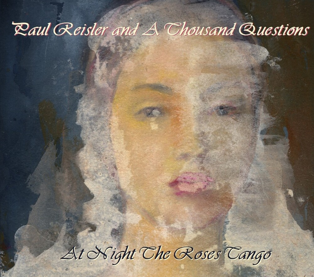 Paul Reisler & Thousand Questions - At Night the Roses Tango *