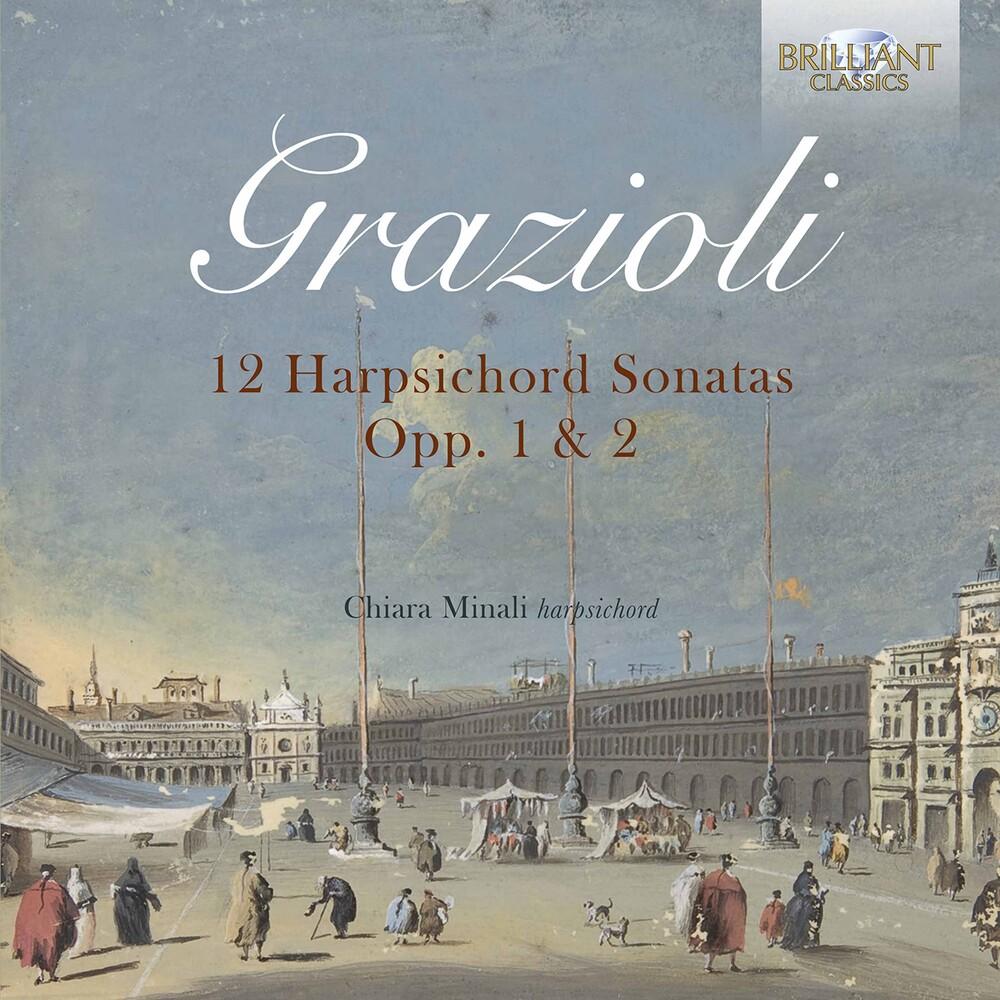 Chiara Minali - Grazioli: 12 Harpsichord Sonatas Opp. 1 & 2