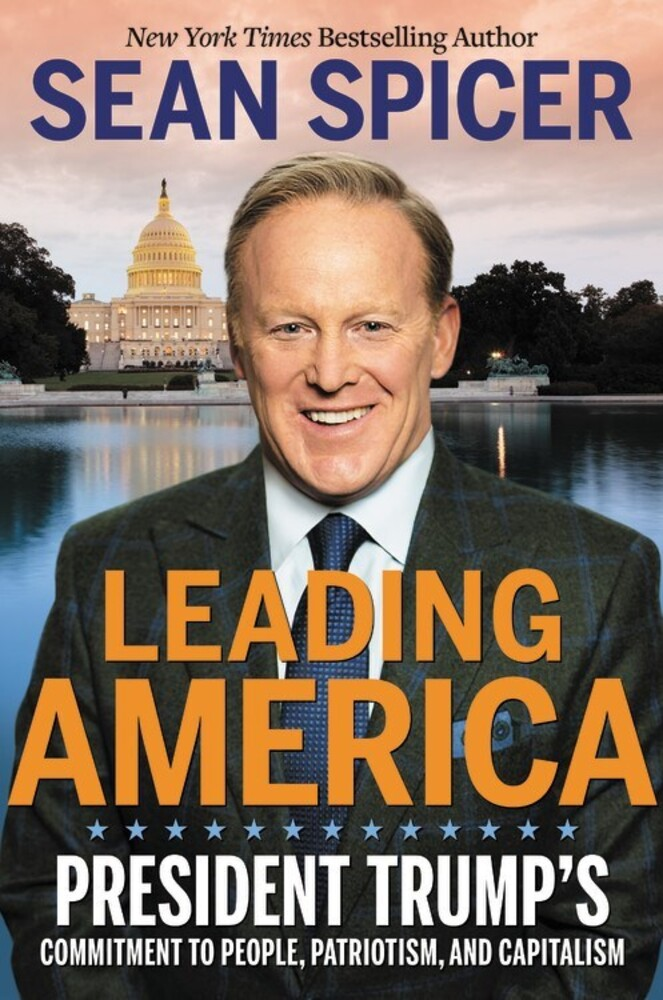 - Leading America: President Trump's Commitment to People, Patriotism,and Capitalism