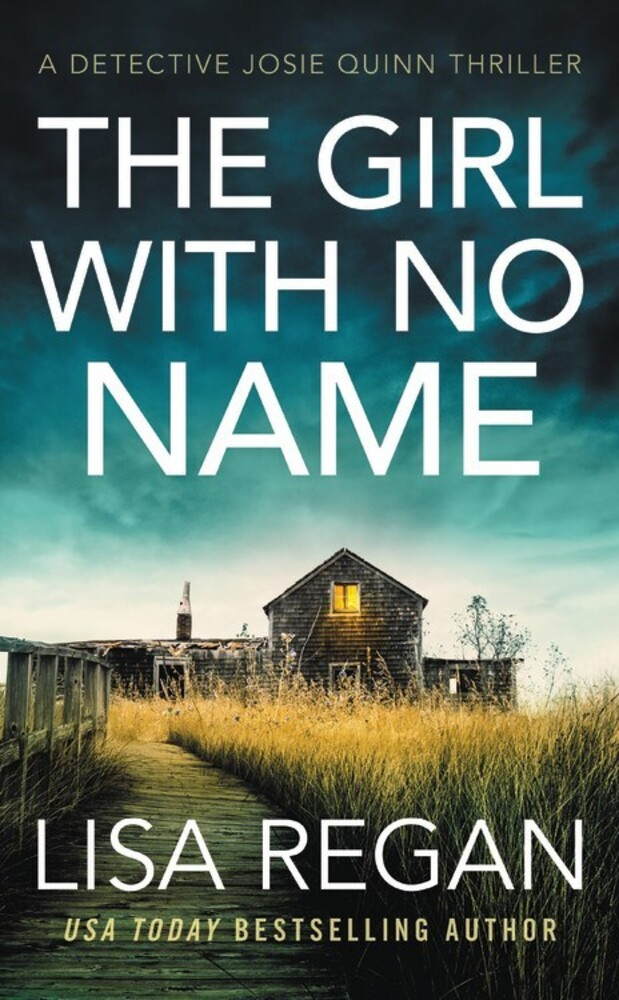 - The Girl with No Name: A Detective Josie Quinn Novel