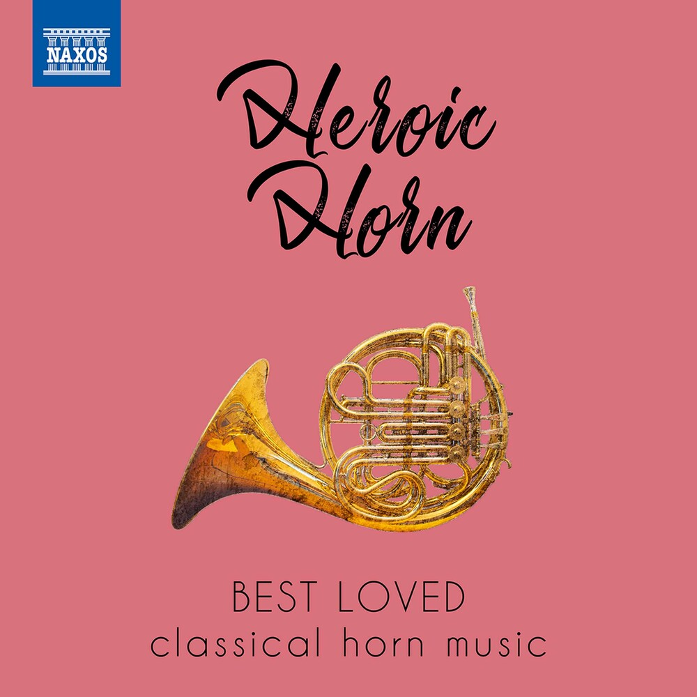 Heroic Horn / Various - HEROIC HORN - Best Loved Classical Horn Music