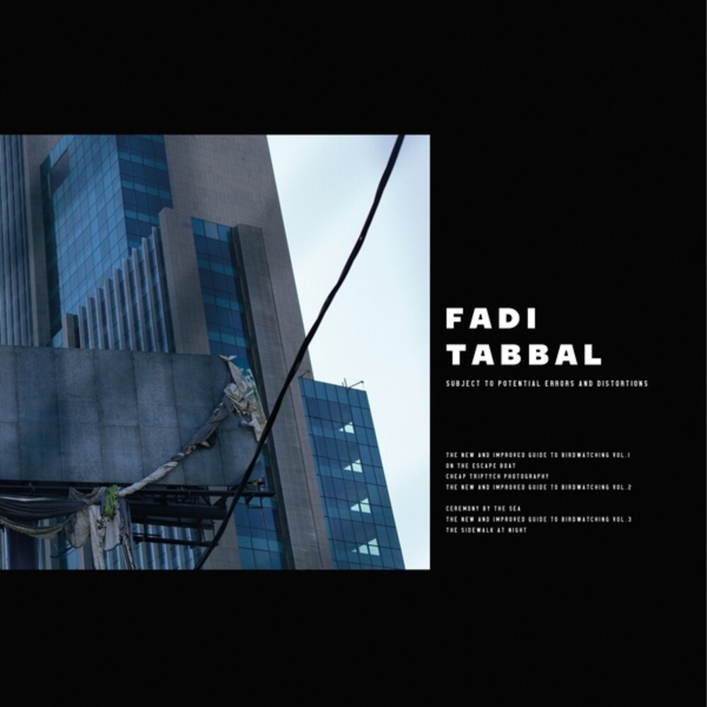 Fadi Tabbal - Subject To Potential Errors & Distortions