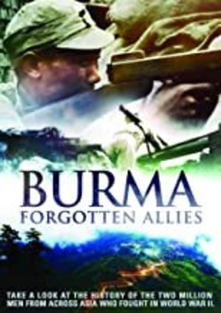 Burma: Forgotten Allies - Burma: Forgotten Allies