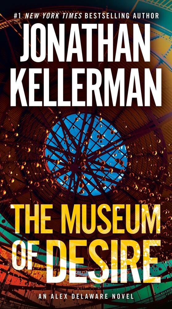 Kellerman, Jonathan - The Museum of Desire: An Alex Delaware Novel