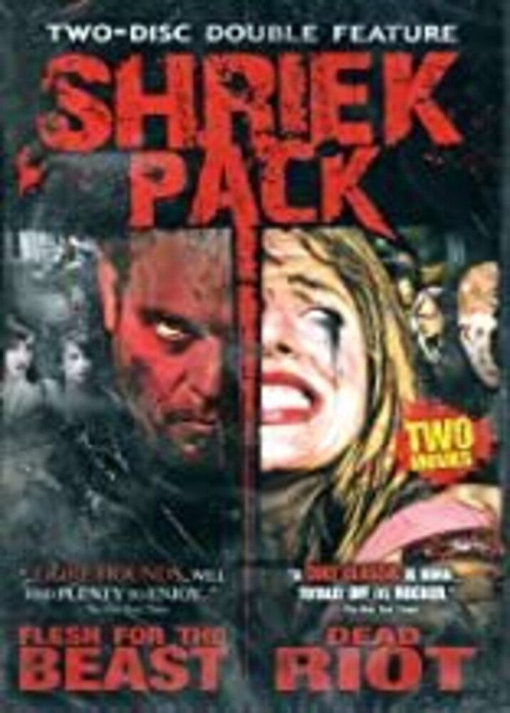 Shriek Pack: Flesh for the Beast & Dead Riot - Shriek Pack: Flesh For The Beast & Dead Riot
