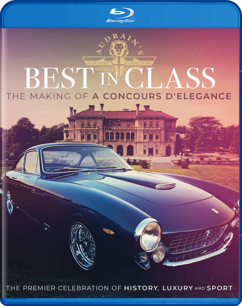Best in Class: Making of Concours - Best in Class: The Making of Concours D'Elegance