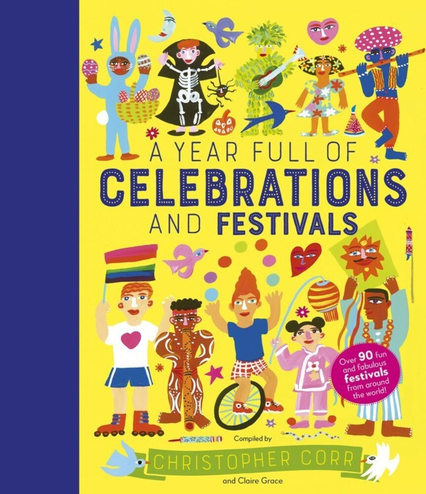 Corr, Christopher / Grace, Claire - A Year Full of Celebrations and Festivals: Over 90 fun and fabulousfestivals from around the world! New edition