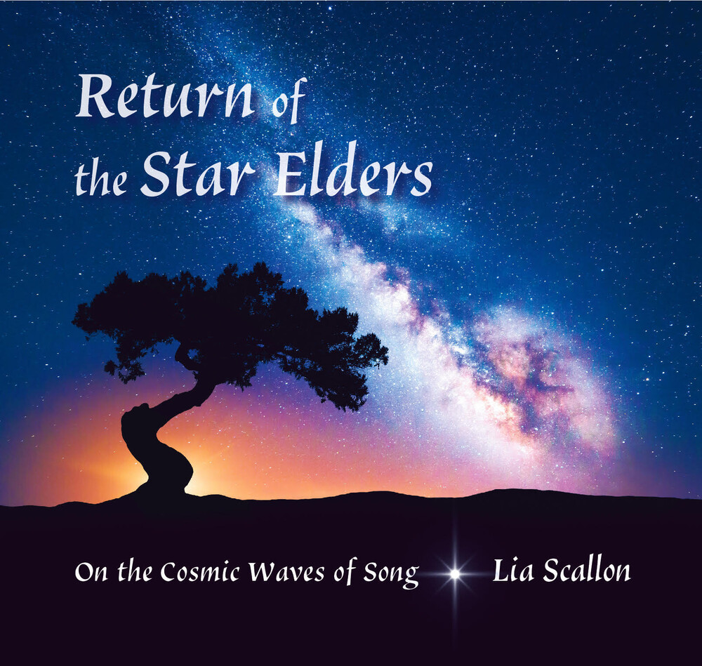 Lia Scallon - Return Of The Star Elders