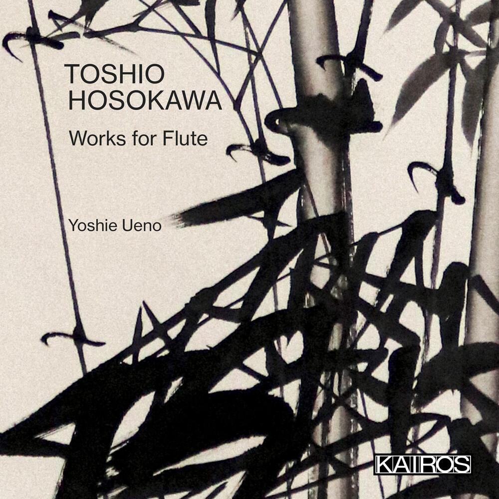 Yoshie Ueno  / Miyata,Mayumi / Nakagawa,Ken'ichi - Toshio Hosokawa: Works For Flute