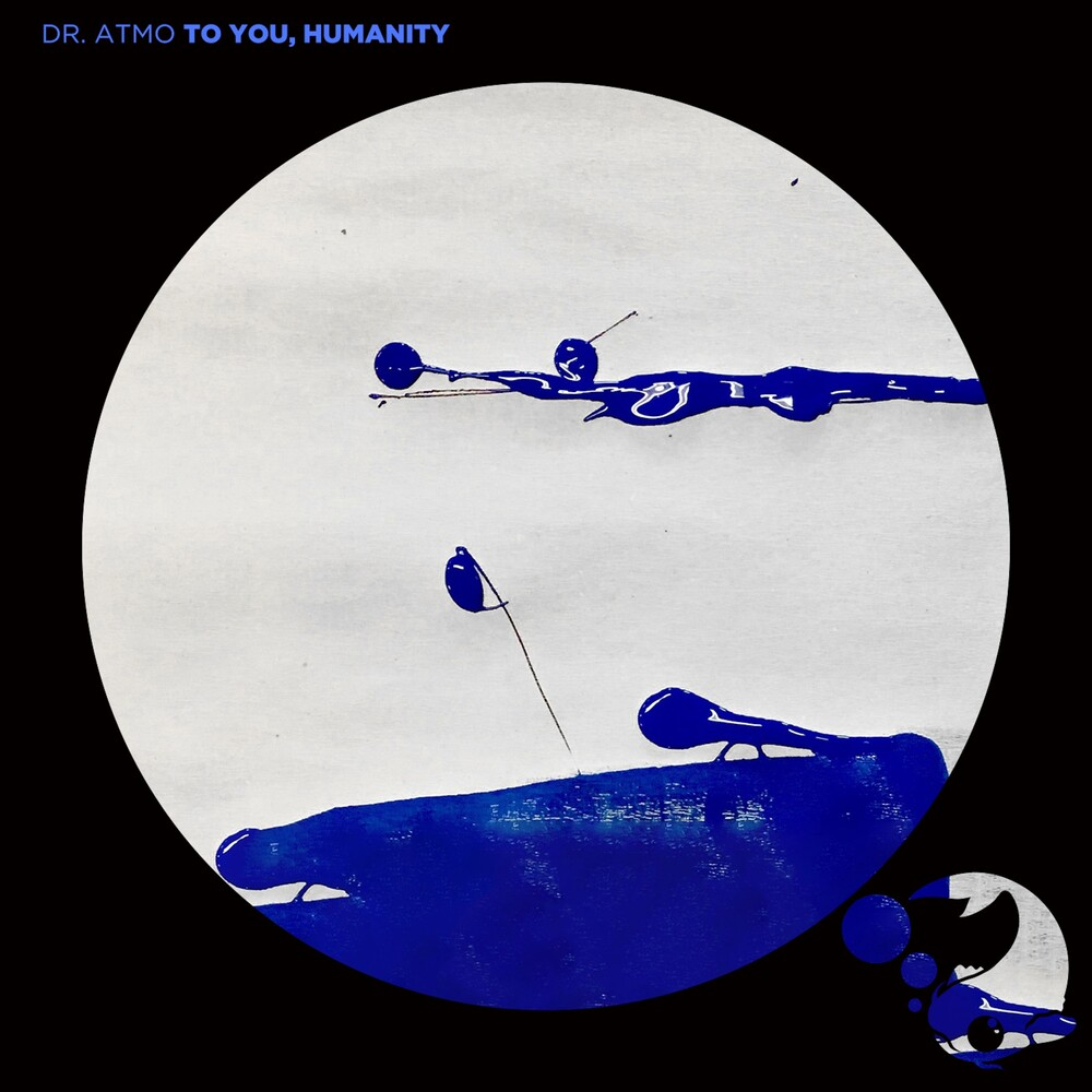 Dr. Atmo - To You Humanity